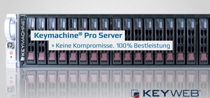 Schneller, besser – Keymachine Server