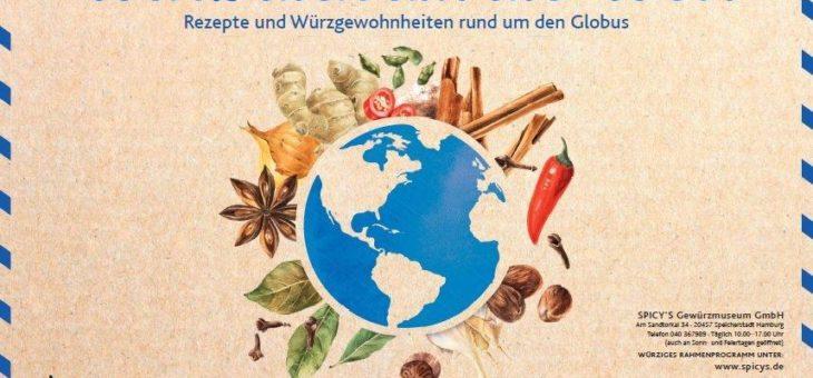 Neue Ausstellung im Spicy's Gewürzmuseum: Würz dich um die Welt – Rezepte und Würzgewohnheiten rund um den Globus