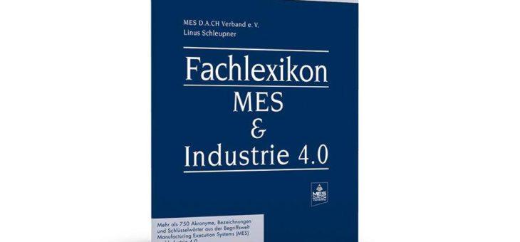 Das Fachlexikon zu MES & Industrie 4.0 mit mehr als 750 Erklärungen!