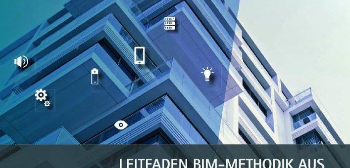 """Leitfaden """"BIM-Methodik aus Betreiber- und Nutzersicht 2018"""" ab sofort erhältlich"""