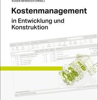 Kostenmanagement in Entwicklung und Konstruktion