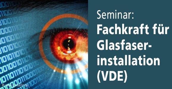 VDE-zertifizierte Fortbildung zur Fachkraft für Glasfaserinstallation!