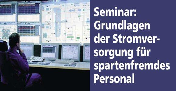Seminar zu den Grundlagen der Stromversorgung für spartenfremdes Personal
