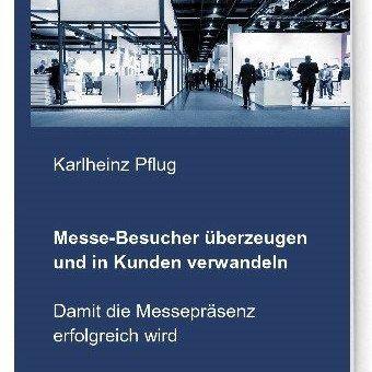 Buchvorstellung:  Messe-Besucher überzeugen und in Kunden verwandeln