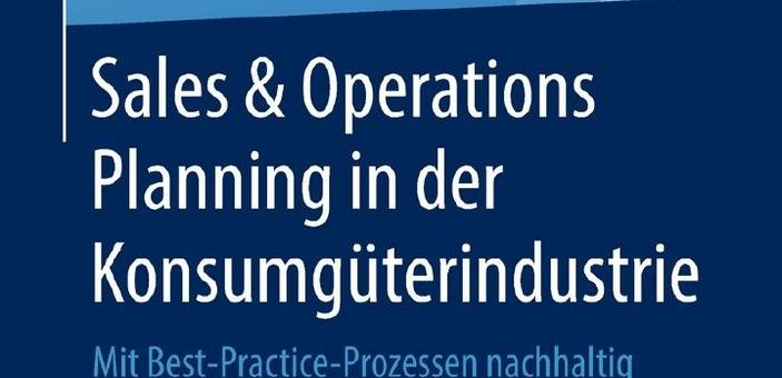 Buchvorstellung: Sales & Operations Planning in der Konsumgüterindustrie