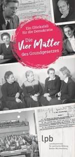 """Aktualisiertes Faltblatt """"Die Mütter des Grundgesetzes – ein Glücksfall für die Demokratie"""""""