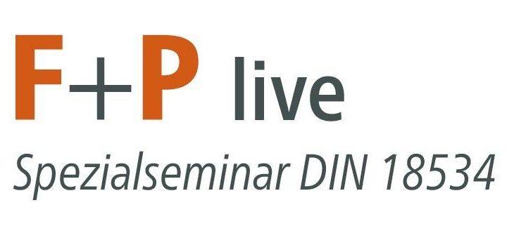 F+P live Spezialseminar DIN 18534