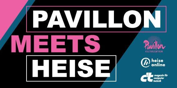 Veranstaltungstipp für August: Pavillon Meets Heise