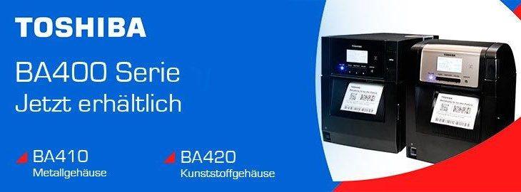 Jetzt erhältlich: Toshiba BA400 Etikettendrucker Serie