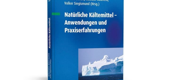 Einziges Fachbuch zum Thema Natürliche Kältemittel!