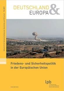 """""""Deutschland & Europa"""" – Zeitschrift für Gemeinschaftskunde, Geschichte und Wirtschaft mit neuem Heft: Friedens- und Sicherheitspolitik in der Europäischen Union"""