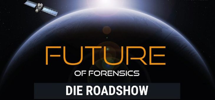 Future of Forensics – Zukunftsweisende Fachkonferenz rund um die aktuellsten Lösungen der IT-Forensik