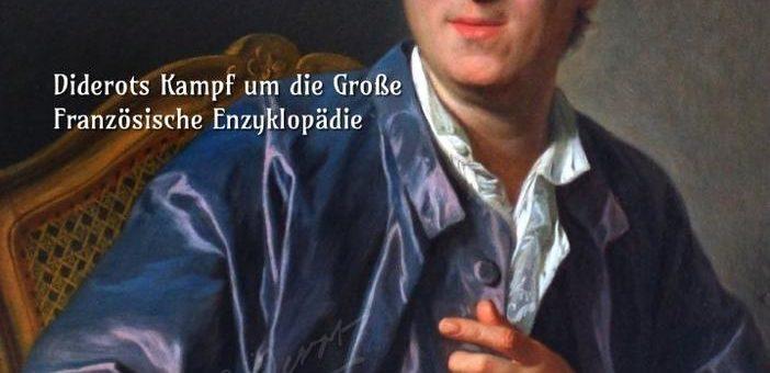 """Diderot und sein Kampf um die Enzyklopädie – """"Rebellisches Wissen"""" von Klaus Möckel bei Edition digital"""