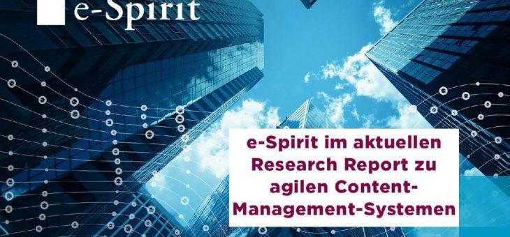 e-Spirit im aktuellen Research Report zu agilen Content- Management-Systemen