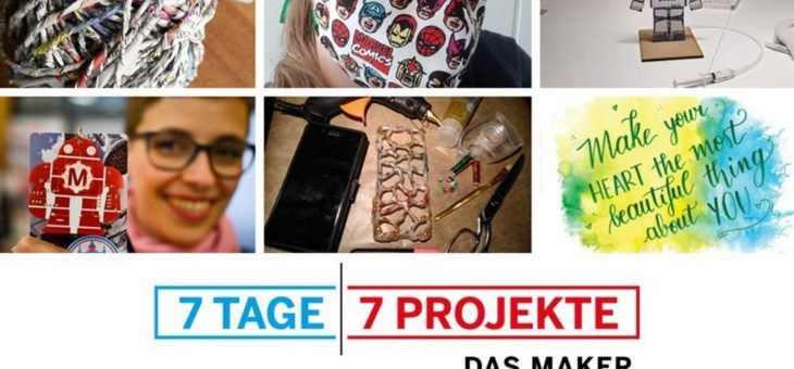 7 Tage, 7 Projekte – das Maker Online Camp