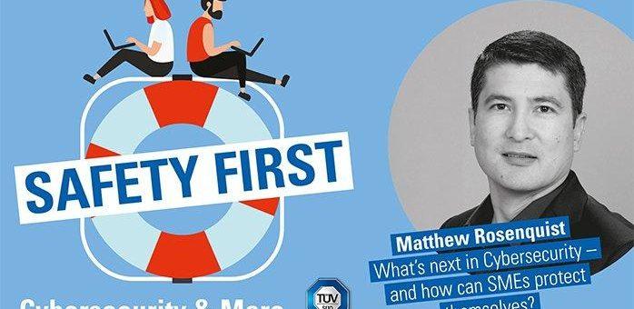 """TÜV SÜD-Podcast """"Safety First"""": Was sind die Trends in der Cybersecurity – und wie können sich KMU besser schützen?"""