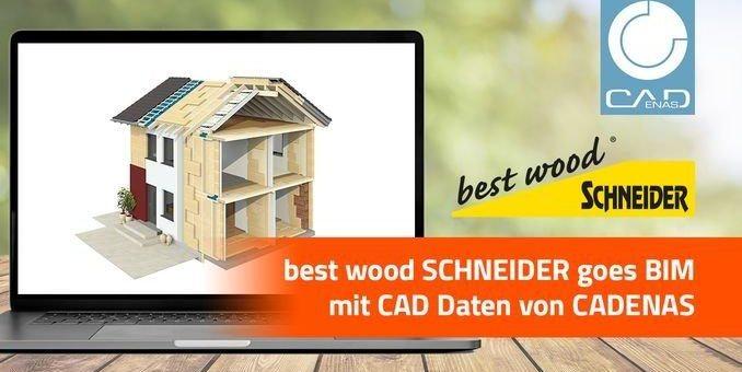 best wood SCHNEIDER goes BIM powered by CADENAS