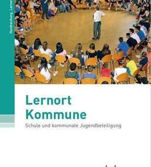 Lernort Kommune – Schule und kommunale Jugendbeteiligung