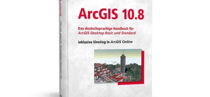 Schneller und praxisbezogener Einstieg  in ArcGIS 10.8