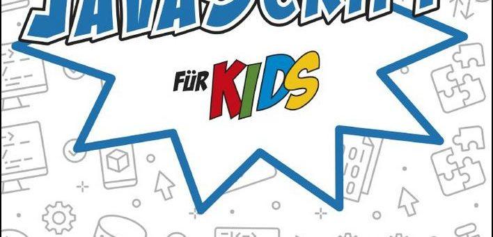 Neues Buch für den Programmier-Einstieg: JavaScript für Kids