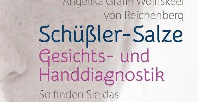 Mittels Gesichts- und Handdiagnostik zum richtigen Schüßler-Salz: Neues Buch von Angelika Gräfin Wolffskeel