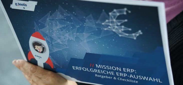 """""""Mission ERP"""" erfolgreich meistern: e.bootis ag bietet Whitepaper als Unterstützung für die Wahl des richtigen ERP-Systems"""