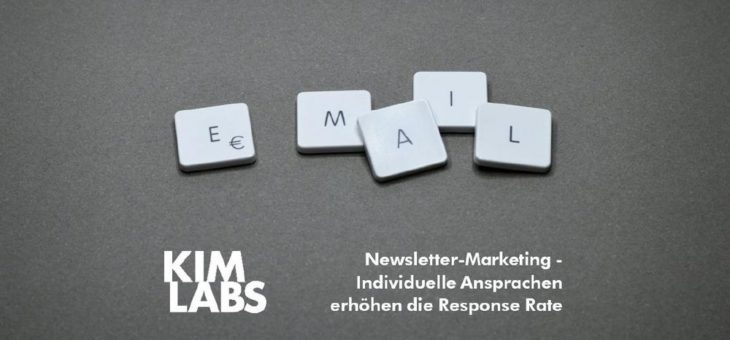 Newsletter-Marketing – Individuelle Ansprachen erhöhen die Response Rate