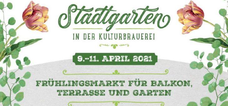 """Grüner Daumen hoch! Vom 09. bis 11. April 2021 begrünt der erste """"Stadtgarten"""" die Höfe der KulturBrauerei im Prenzlauer Berg in Berlin"""