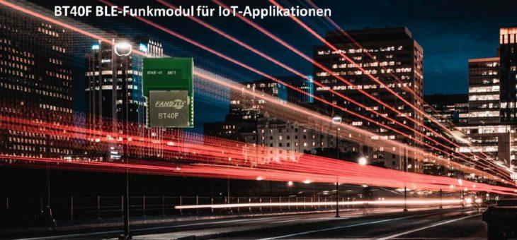 Fanstel BT40F – energiesparendes, leistungsstarkes Bluetooth Low Energy-Modul für IoT