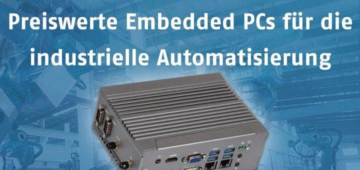 Neue preiswerte Embedded PC-Serie für den Einstieg in die industrielle Automatisierung