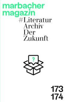 Neuerscheinung: Marbacher Magazin #LiteraturarchivDerZukunft